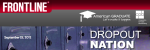 Frontline webpage on Dropout Nation