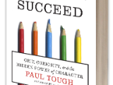 """Mentoring Matters: Paul Tough's """"How ChildrenSucceed"""""""