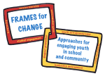 Frames for Change: Approaches for engaging youth in school and community