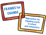 Engaging Youth in School and Community: Introducing the Frames for ChangeConference