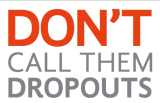 """Don't Call Them Dropouts"" by America's Promise Alliance"